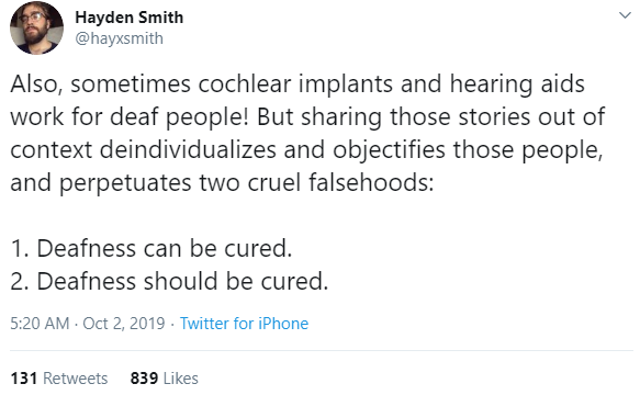"Tweet reads: ""Also, sometimes cochlear implants and hearing aids work for deaf people! But sharing those stories out of context deindividualizes and objectifies those people, and perpetuates two cruel falsehoods: 1. Deafness can be cured 2. Deafness should be cured."""