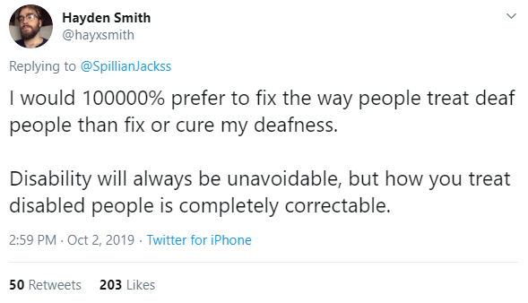 "Tweet reads: ""I would 100000% prefer to fix the way people treat deaf people than fix or cure my deafness. Disability will always be unavoidable, but how you treat disabled people is completely correctable."""